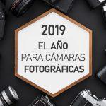 2019 el año para cámaras fotográficas profesionales